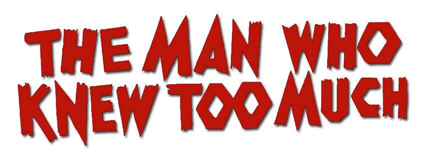 파일:The Man Who Knew Too Much Logo.png