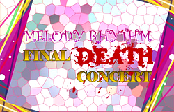 파일:MELODY RHYTHM FINAL DEATH CONCERT.png